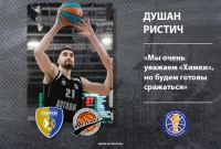 "Dusan Ristic: ""We respect Khimki a lot, but we'll be ready to compete"""